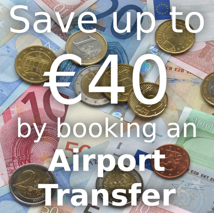 Save up to €40 by booking an Airport Transfer